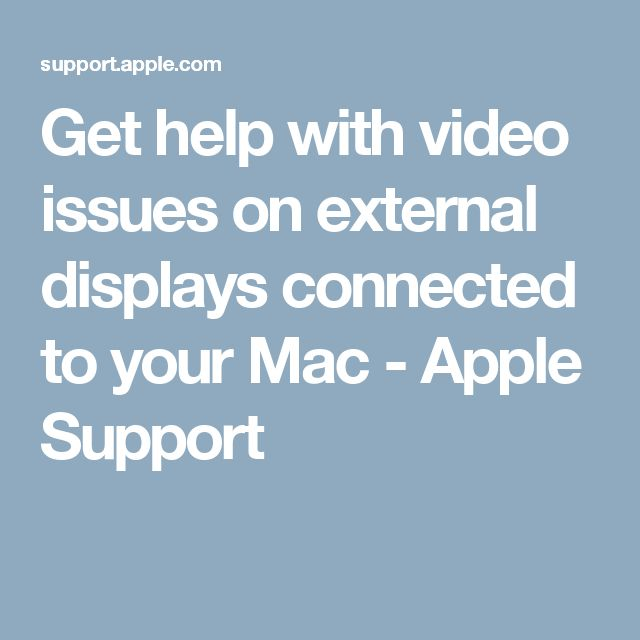 Get help with video issues on external displays connected to your Mac - Apple Support