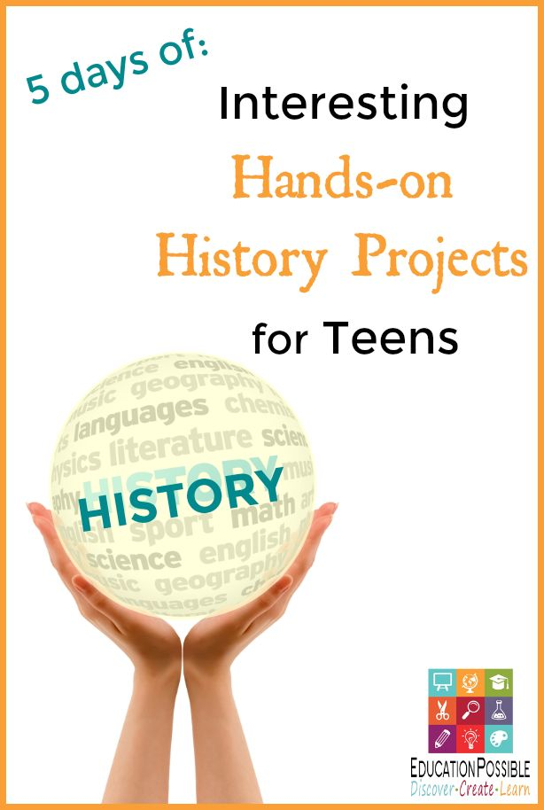 Interesting Hands-on History Projects for Teens