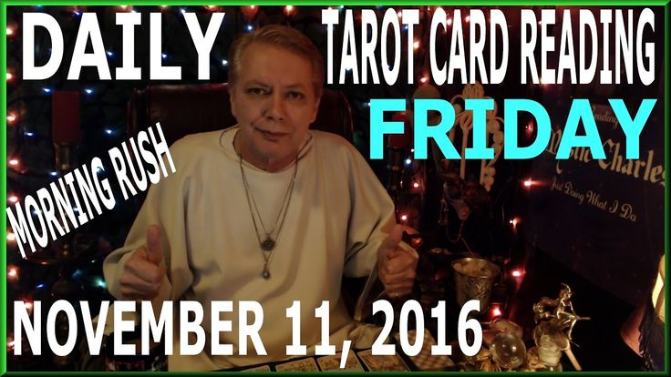 Here is your all new Friday November 1,1 2016 Horoscope Tarot Card Reading.