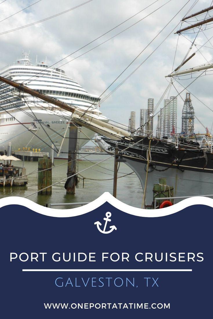 Galveston Cruise Port Guide Galveston Cruise America Travel Usa Travel Guide