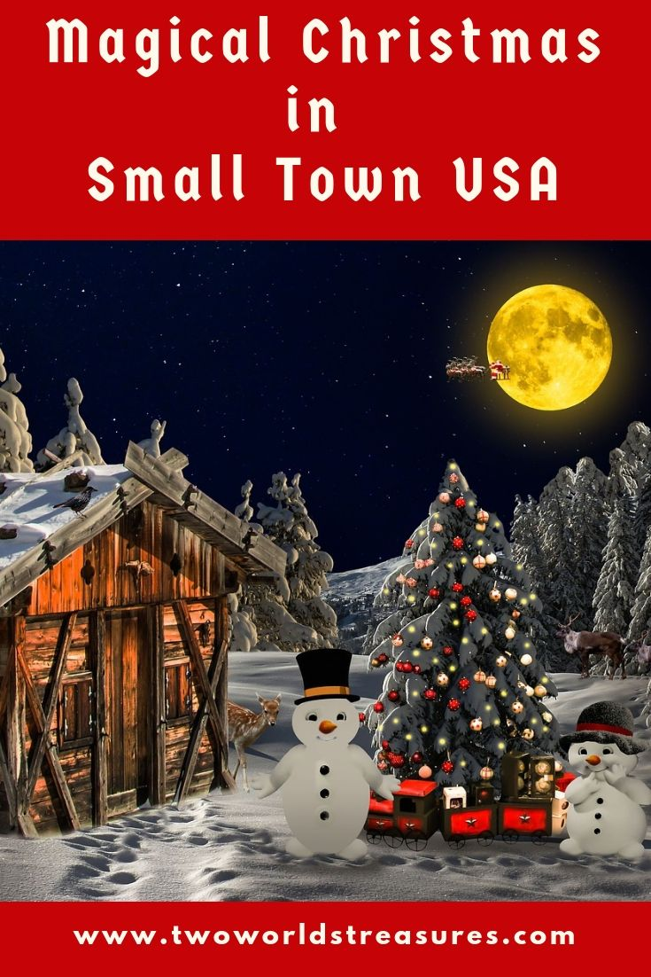 Magical Christmas In Small Town Usa Two Worlds Treasures Small Towns Usa Magical Christmas Christmas Travel
