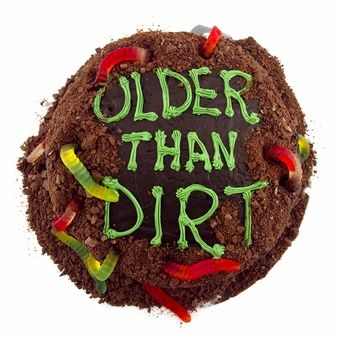 """I am making this """"Older Than Dirt"""" cake for a coworker's birthday....mwah ha ha!"""