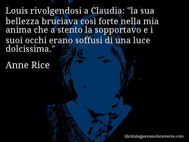 Aforisma di Anne Rice , Louis rivolgendosi a Claudia, la