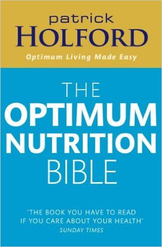 The Optimum Nutrition Bible: The Book You Have To Read If Your Care About Your Health - Kindle edition by Patrick Holford. Health, Fitness & Dieting Kindle eBooks @ Amazon.com.