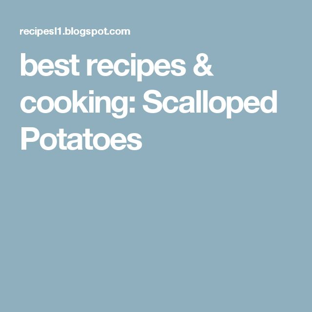 best recipes & cooking: Scalloped Potatoes