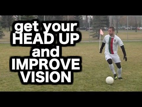 "How to get your head up while dribbling and improve your ""vision"" - https://www.youtube.com/watch?v=Pxk-2n8O_fo"