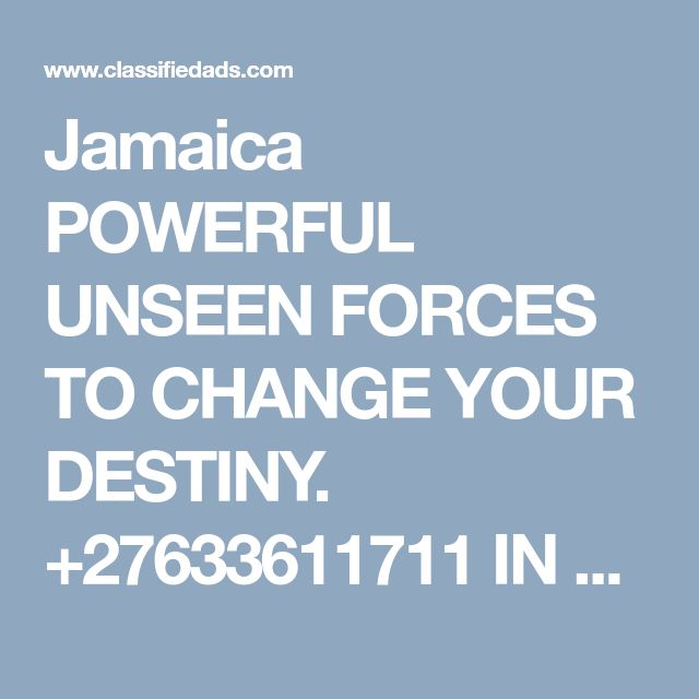 Jamaica POWERFUL UNSEEN FORCES TO CHANGE YOUR DESTINY. +27633611711 IN USA UK DUBAI - Classified Ad