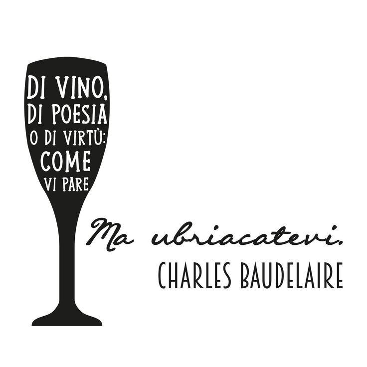 """Adesivi da parete Charles Baudelaire """"Di vino di poesia o di virtù come vi pare ma ubriacatevi."""" Wall Sticker Adesivo da Muro"""