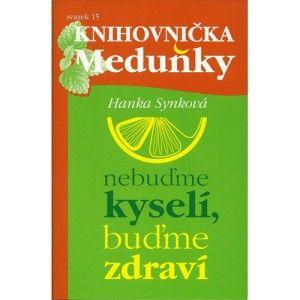Knihovnička Meduňky - Nebuďme kyselí, buďme zdraví (Mgr. Hanka Synková) - http://www.prozdravi.cz/knihovnicka-medunky-nebudme-kyseli-budme-zdravi-mgr-hanka-synkova.html?d=526