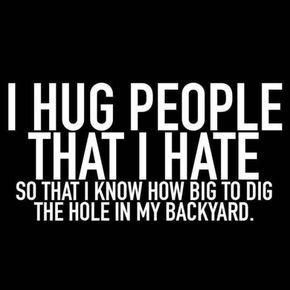 I HUG PEOPLE I HATE is a custom made funny top quality sarcastic t-shirt that is great for gift giving or just a little laugh for yourself