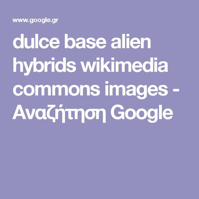 dulce base alien hybrids wikimedia commons images - Αναζήτηση Google