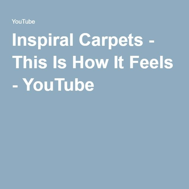 Inspiral Carpets - This Is How It Feels - YouTube