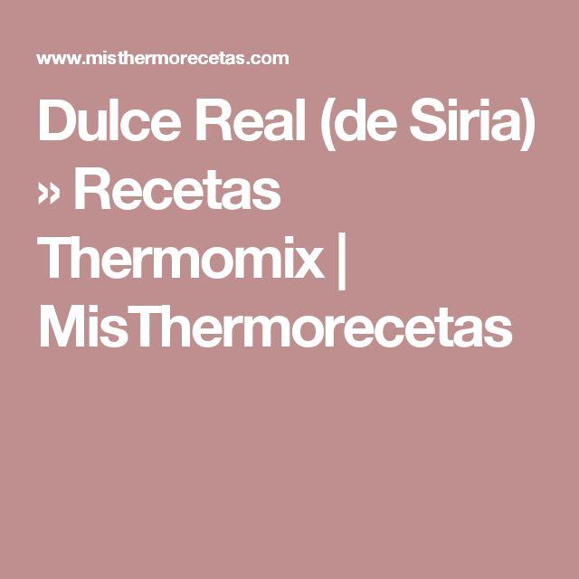 Dulce Real (de Siria) » Recetas Thermomix | MisThermorecetas