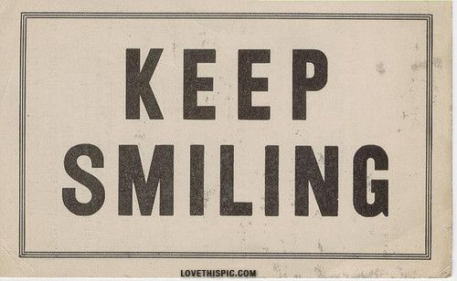 Keep Smiling quote happy smile sign