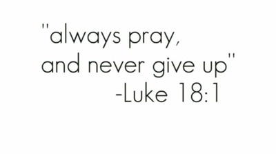 always pray. never give up.: Luke 18 1, Inspiration, Quotes, Luke 181, Faith, Bible Scriptures, Never Give Up, Bible Ver, Nevergiveup