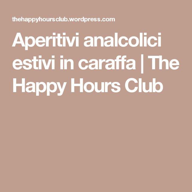 Aperitivi analcolici estivi in caraffa | The Happy Hours Club