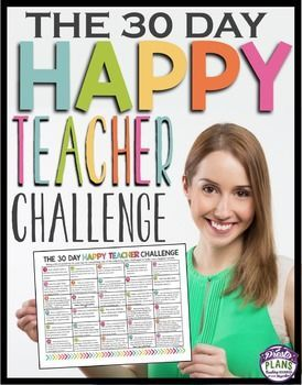 THE 30 DAY HAPPY TEACHER CHALLENGE (Free Download) - If you are trying to get a better handle on the home/school workload, feel better about your day, and just be overall a more positive and happy person - this FREE download is for you! Use this to start the new year off right, or use it for ANY month of the year!