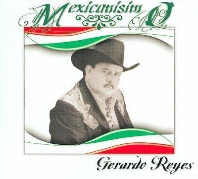 Gerardo Reyes - Mexicanisimo