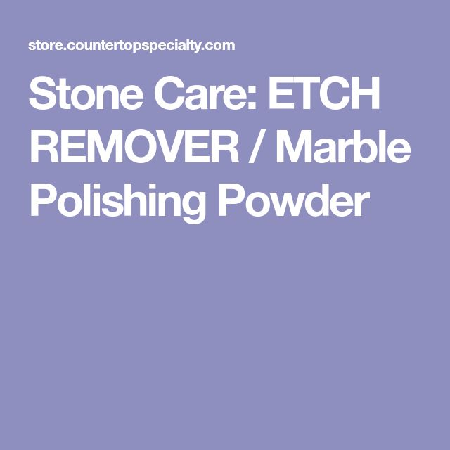 Stone Care: ETCH REMOVER / Marble Polishing Powder