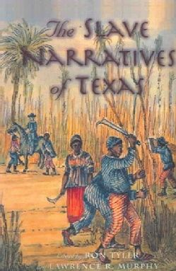 The Slave Narratives of Texas (Paperback) | Overstock.com Shopping - The Best Deals on American History