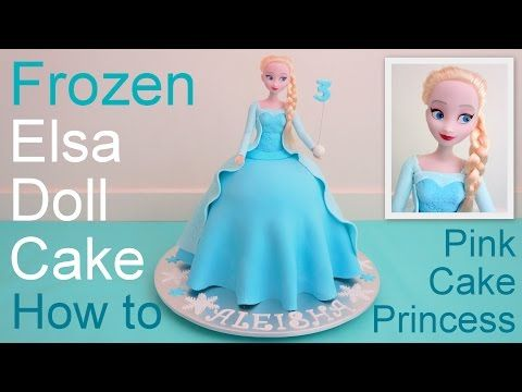 Frozen Cake - Elsa Doll Cake how to make by Pink Cake Princess - YouTube