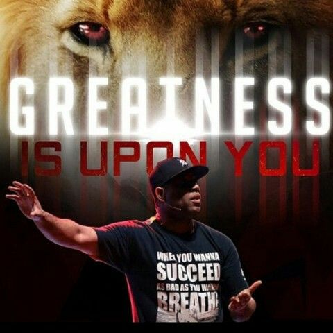 Greatness is upon you. Eric Thomas