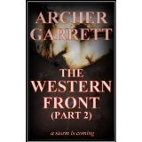 The Western Front (Part 2 of 3) (Kindle Edition)By Archer Garrett