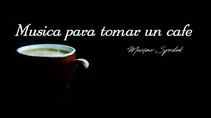 MUSICA PARA TOMAR UN CAFE, BOLEROS, BALADAS, BOSSA, BOLERO JAZZ, MUSICA ...