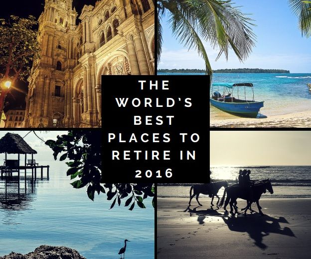 The World's Best Places to Retire in 2016