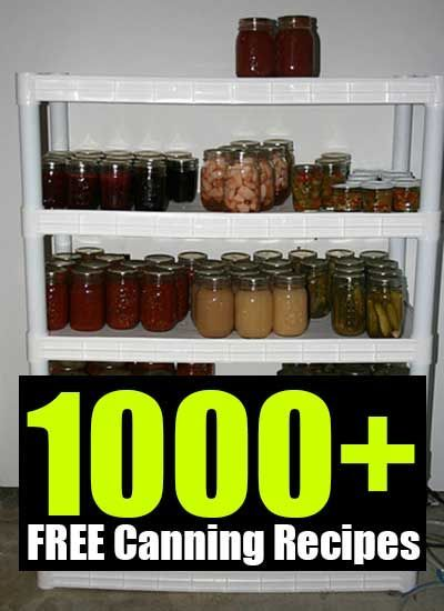 1000+ FREE Canning Recipes - Emergency Preparedness, Survival Prepping…