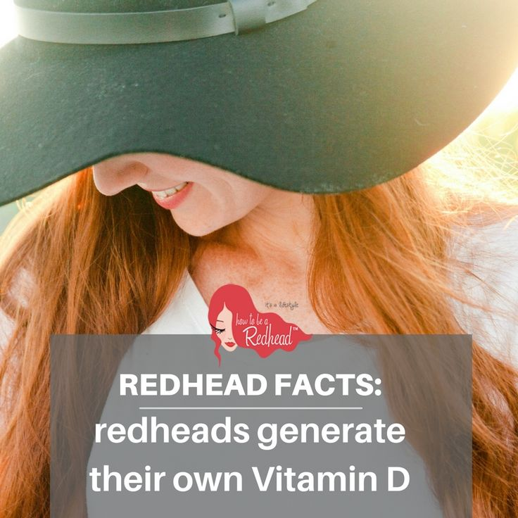 Redhead Facts: redheads generate their own Vitamin D | How to be a Redhead