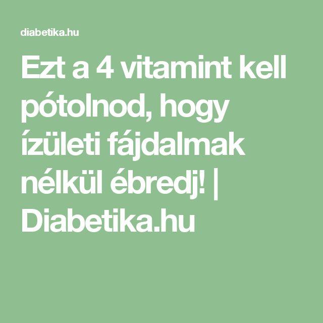 Ezt a 4 vitamint kell pótolnod, hogy ízületi fájdalmak nélkül ébredj! | Diabetika.hu
