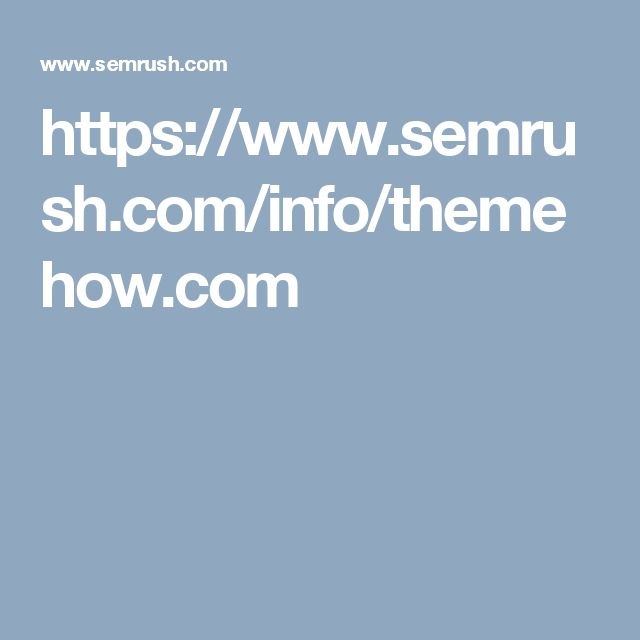 https://www.semrush.com/info/themehow.com
