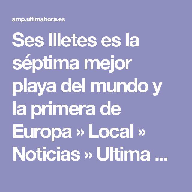Ses Illetes es la séptima mejor playa del mundo y la primera de Europa » Local » Noticias » Ultima Hora Mallorca