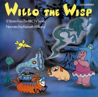 Willo The Wisp narrated and voiced by the legend that is Kenneth Williams. We liked Evil Edna!
