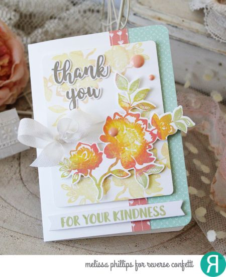Card by Melissa Phillips.  Jan 2018 Reverse Confetti products used:  Something Wonderful stamp set Something Wonderful Confetti Cuts Kindness Cards stamp set Kindness Cards Confetti Cuts Forever My Love 6x6 Paper Pad Floral Card, Flowers