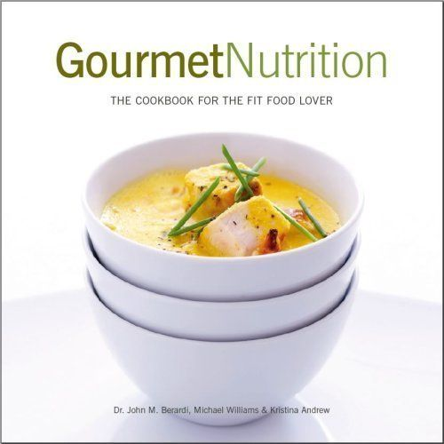 7 best john berardi health advice images on pinterest exercises gourmet nutrition the cookbook for the fit food loveramazonbooks forumfinder Choice Image