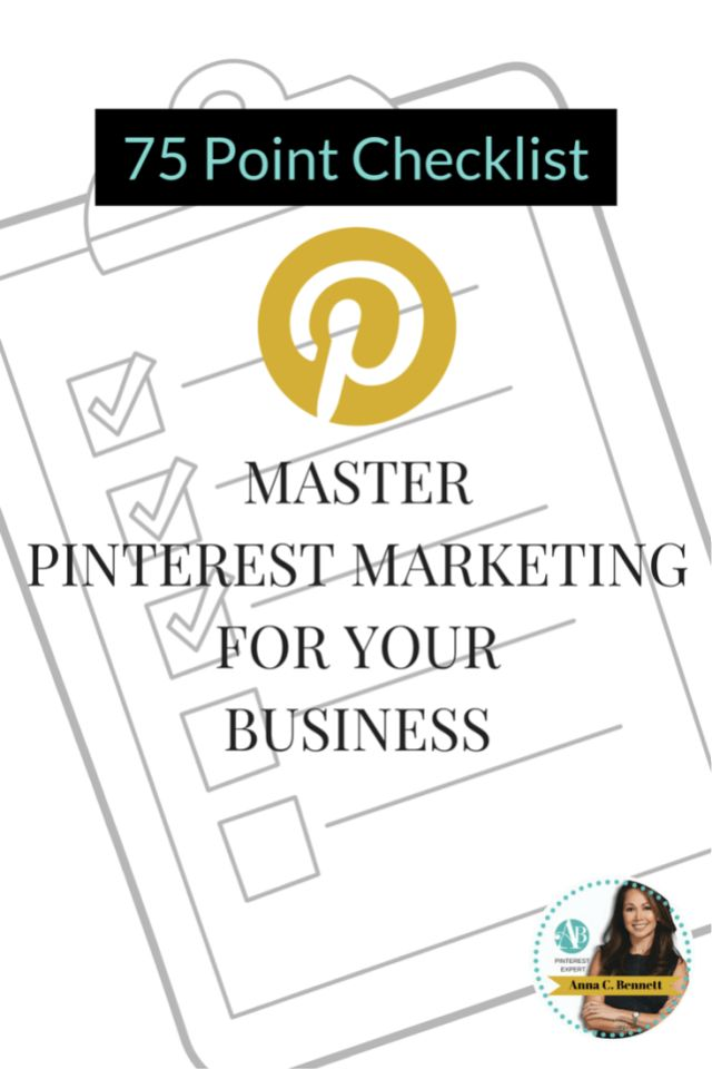 75 point checklist: master Pinterest marketing for your business   Pinterest for business tips by Pinterest expert Anna Bennett