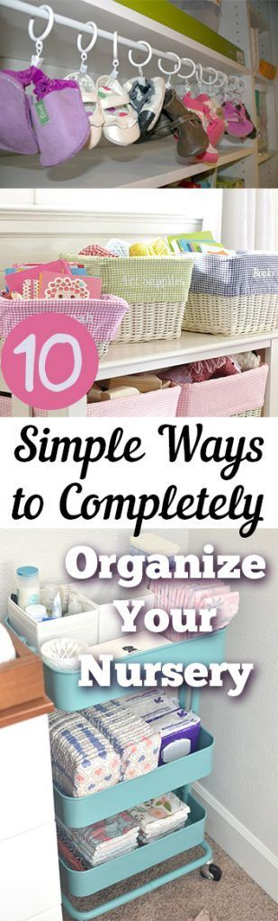 10 Simple Ways to Completely Organize Your Nursery -