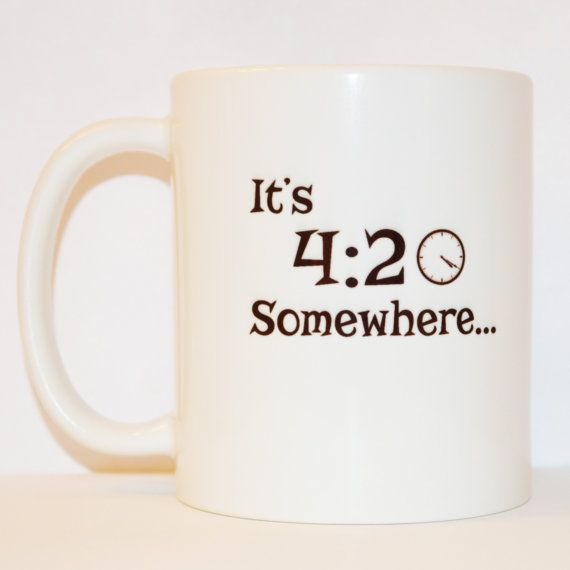 It's 4:20 Somewhere Coffee Mug
