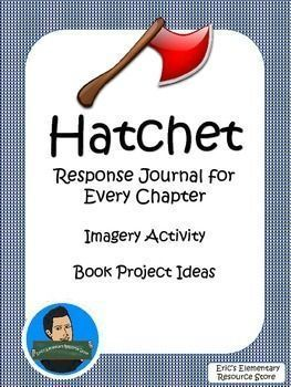 Hatchet Book Activities. Included is a Response Journal for every chapter where students will focus on vocabulary, context clues, and dictionary skills.  They will also write summaries for chapters.  Also included is a Figurative Language Lesson and Book Project Ideas.