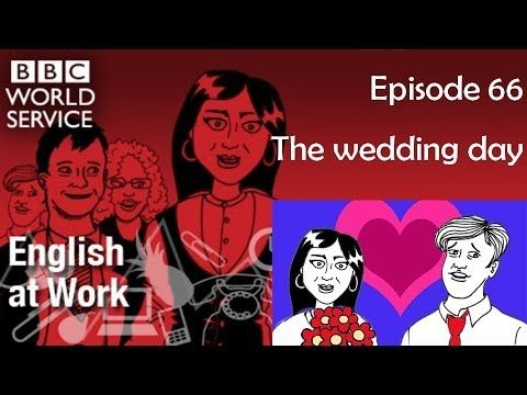 English at Work 66 transcript video - The wedding day