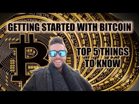 Getting Started With Bitcoin - Top 5 Things To Know - YouTube