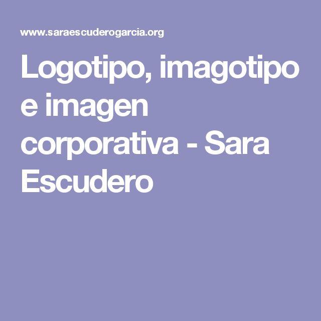 Logotipo, imagotipo e imagen corporativa - Sara Escudero