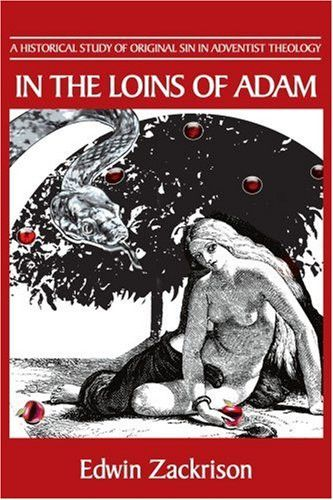 In the Loins of Adam: A Historical Study of Original Sin in Adventist Theology