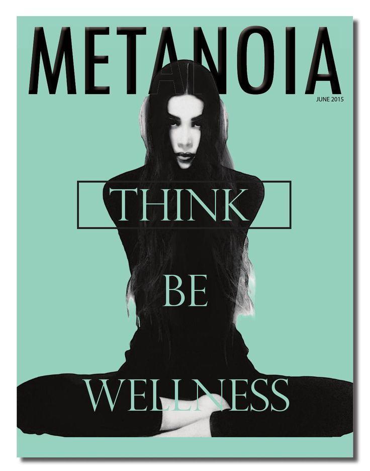 ISSUU - Think Wellness Be Wellness Metanoia June 2015 by Metanoia Magazine