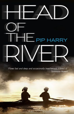 Head of the river - Pip Harry | Find it @ Radford Library F HAR