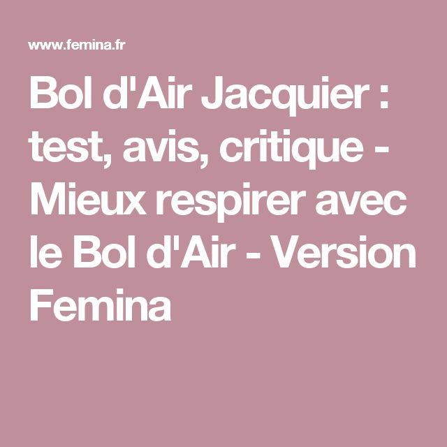 Bol d'Air Jacquier : test, avis, critique - Mieux respirer avec le Bol d'Air - Version Femina