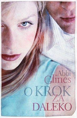 """Abbi Glines, """"O krok za daleko"""", przeł. Agata Żbikowska, Pascal, Bielsko-Biała 2013. 299 stron"""