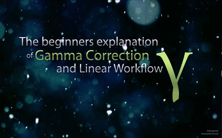 Gamma Correction & Linear Workflow Part 1 of 2